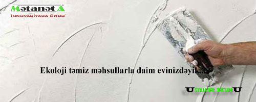 TƏBİƏTDƏN EVİMİZƏ GƏLƏN SAĞLAMLIQ – GİPS SUVAĞI